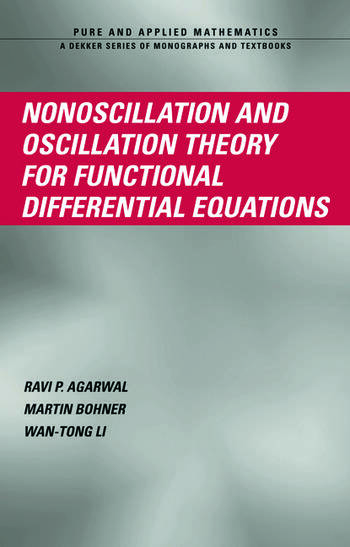 Nonoscillation and Oscillation Theory for Functional Differential Equations book cover