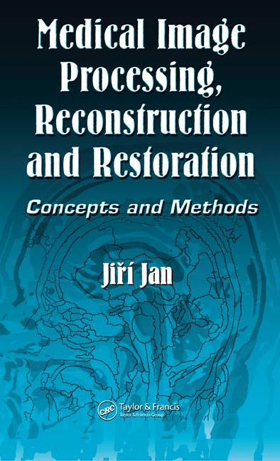 Medical Image Processing, Reconstruction and Restoration Concepts and Methods book cover