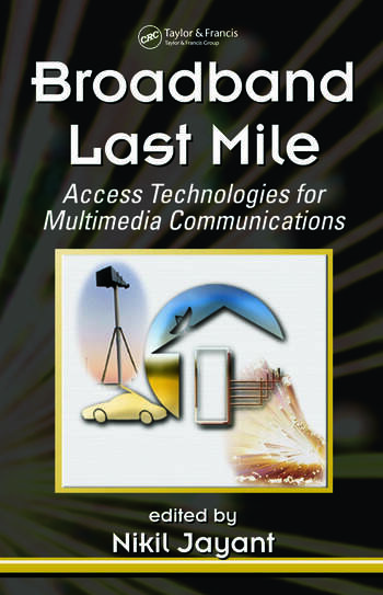 Broadband Last Mile Access Technologies for Multimedia Communications book cover