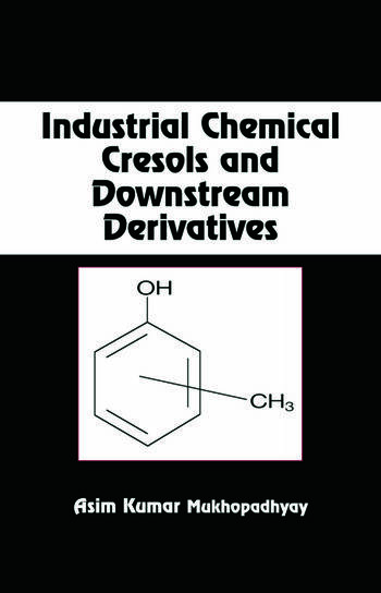 Industrial Chemical Cresols and Downstream Derivatives book cover