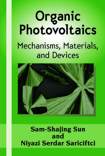 Organic Photovoltaics Mechanisms, Materials, and Devices book cover