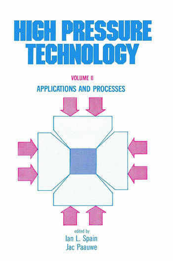 High Pressure Technology Volume 2: Applications and Processes book cover