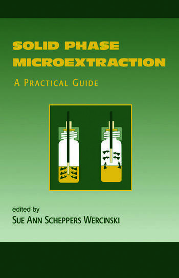 Solid Phase Microextraction A PRACTICAL GUIDE book cover