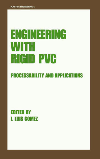 Engineering with Rigid PVC Processability and Applications book cover