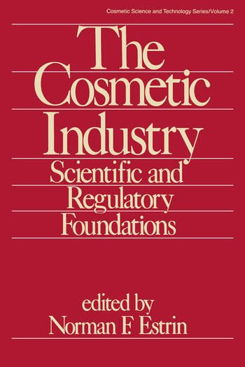 The Cosmetic Industry Scientific and Regulatory Foundations book cover