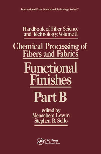Handbook of Fiber Science and Technology Volume 2 Chemical Processing of Fibers and Fabrics-- Functional Finishes Part B book cover