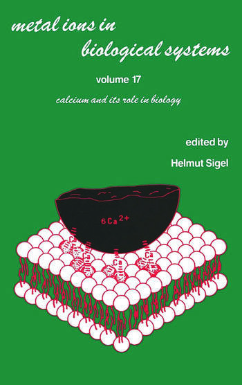 Metal Ions in Biological Systems Volume 17: Calcium and its Role in Biology book cover