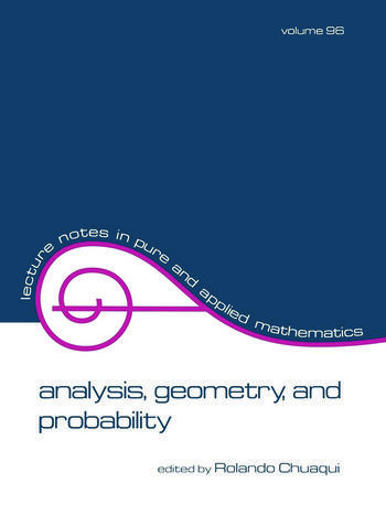 Analysis Geometry, and Probability: Proceedings of the First Chilean Symposium of Mathematics book cover
