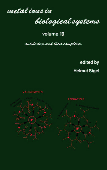 Metal Ions in Biological Systems Volume 19: Antibiotics and Their Complexes book cover