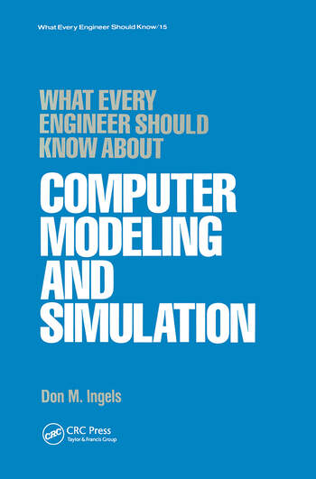 What Every Engineer Should Know about Computer Modeling and Simulation book cover