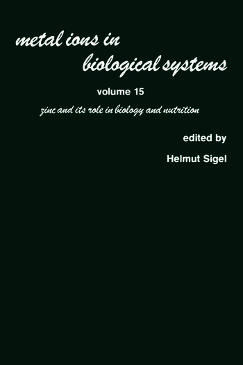 Metal Ions in Biological Systems Volume 15: Zinc and its Role in Biology and Nutrition book cover