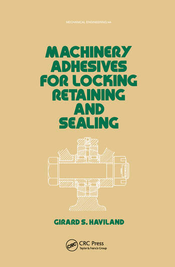 Machinery Adhesives for Locking, Retaining, and Sealing book cover