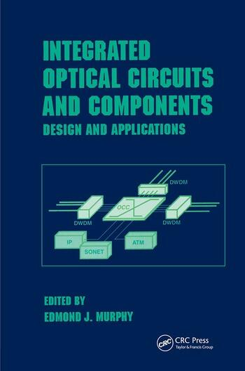 Integrated Optical Circuits and Components Design and Applications book cover