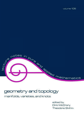 Geometry and Topology Manifolds: Varieties, and Knots book cover