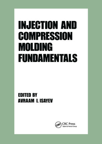 Injection and Compression Molding Fundamentals book cover