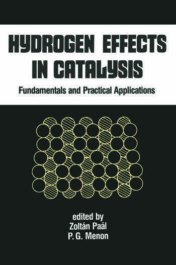 Hydrogen Effects in Catalysis Fundamentals and Practical Applications book cover