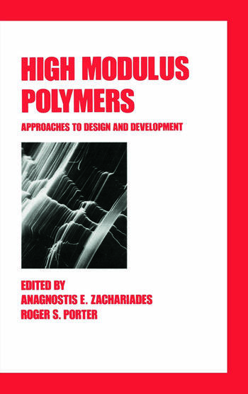 High Modulus Polymers Approaches to Design and Development book cover