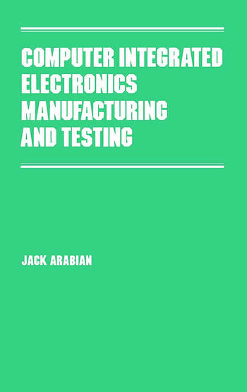 Computer Integrated Electronics Manufacturing and Testing book cover