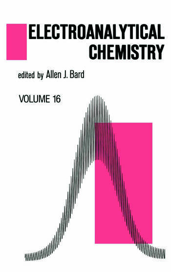Electroanalytical Chemistry A Series of Advances: Volume 16 book cover