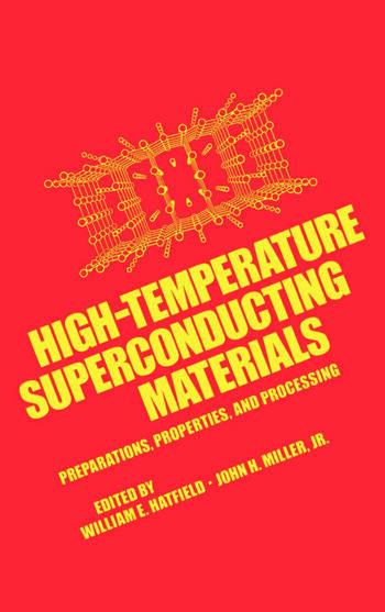 High-Temperature Superconducting Materials Preparations, Properties, and Processing book cover