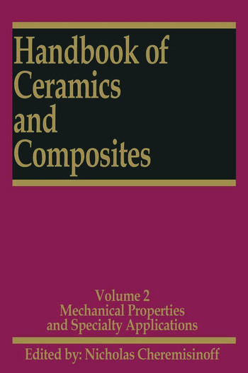 Handbook of Ceramics and Composites Mechanical Properties and Specialty Applications book cover