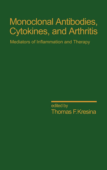 Monoclonal Antibodies Cytokines and Arthritis, Mediators of Inflammation and Therapy book cover