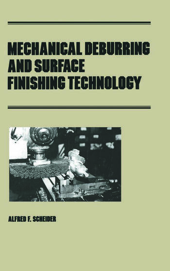 Mechanical Deburring and Surface Finishing Technology book cover