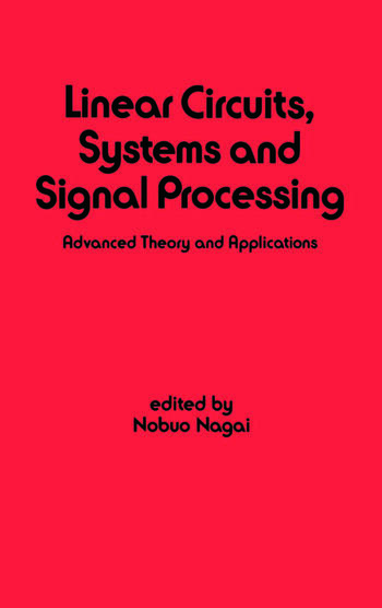 Linear Circuits Systems and Signal Processing: Advanced Theory and Applications book cover