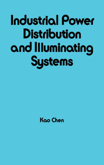 Industrial Power Distribution and Illuminating Systems book cover