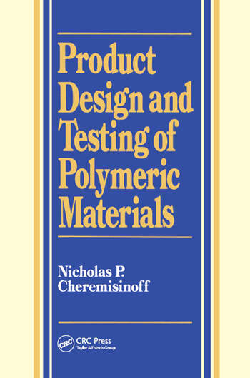 Product Design and Testing of Polymeric Materials book cover