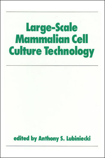 Large-Scale Mammalian Cell Culture Technology book cover