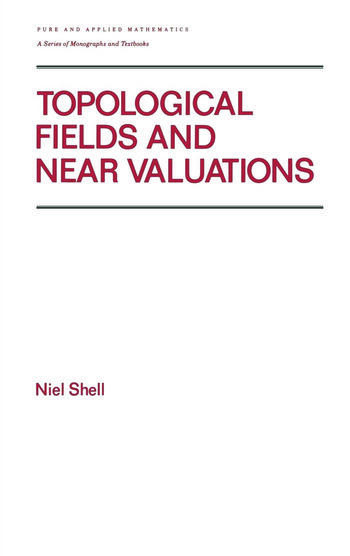 Topological Fields and Near Valuations book cover