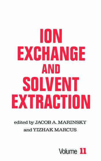 Ion Exchange and Solvent Extraction A Series of Advances, Volume 11 book cover