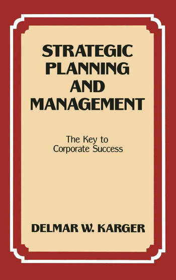 Strategic Planning and Management The Key to Corporate Success book cover