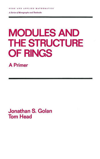 Modules and the Structure of Rings A Primer book cover