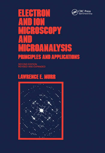 Electron and Ion Microscopy and Microanalysis Principles and Applications, Second Edition, book cover
