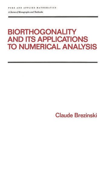 Biorthogonality and its Applications to Numerical Analysis book cover