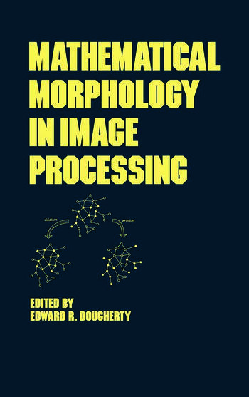 Mathematical Morphology in Image Processing book cover