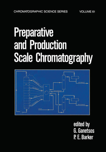 Preparative and Production Scale Chromatography book cover