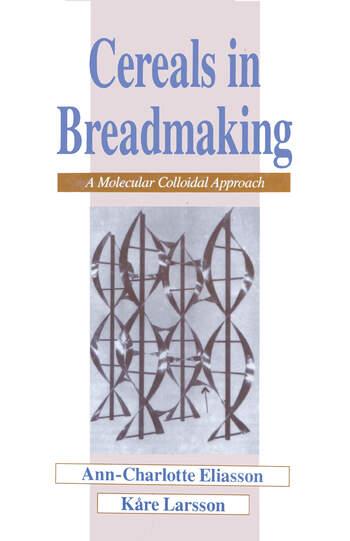 Cereals in Breadmaking A Molecular Colloidal Approach book cover