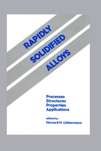 Rapidly Solidified Alloys Processes-Structures-Properties-Applications book cover