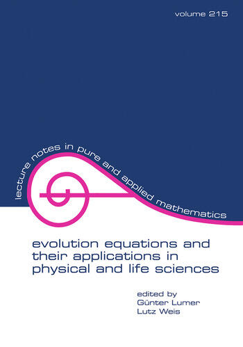 Evolution Equations and Their Applications in Physical and Life Sciences book cover