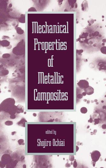 Mechanical Properties of Metallic Composites book cover