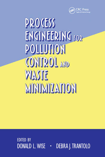 Process Engineering for Pollution Control and Waste Minimization book cover