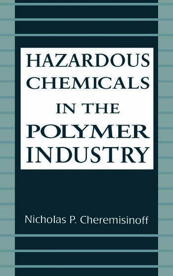 Hazardous Chemicals in the Polymer Industry book cover