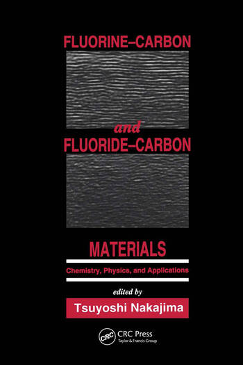Fluorine-Carbon and Fluoride-Carbon Materials Chemistry, Physics, and Applications book cover