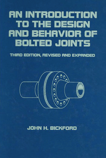 An Introduction to the Design and Behavior of Bolted Joints, Revised and Expanded book cover