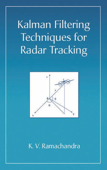 Kalman Filtering Techniques for Radar Tracking book cover