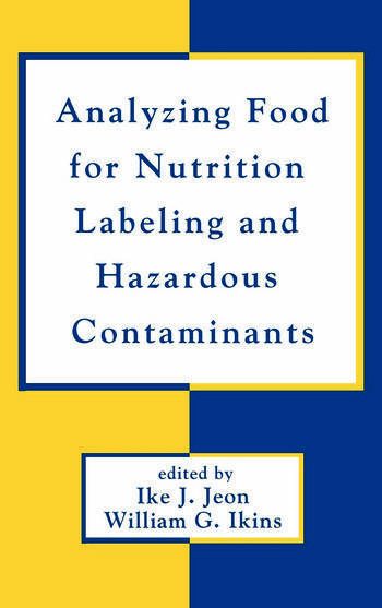 Analyzing Food for Nutrition Labeling and Hazardous Contaminants book cover