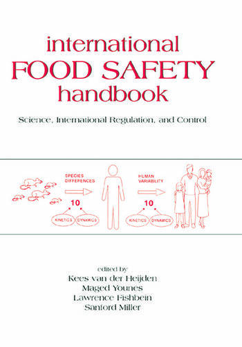 International Food Safety Handbook Science, International Regulation, and Control book cover